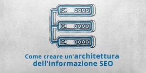 Come creare un'architettura dell'informazione SEO